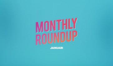 Monthly Roundup: Januari